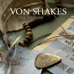 VON SHAKES - THE ROUTINE (CD)